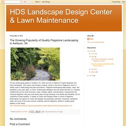 HDS Landscape Design Center & Lawn Maintenance: The Growing Popularity of Quality Flagstone Landscaping in Ashburn, VA