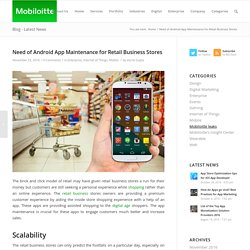 Need of Android App Maintenance for Retail Business Stores - Mobiloitte Blog