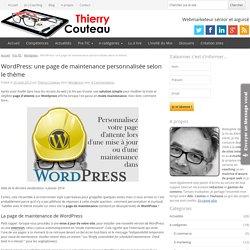 Wordpress: une page de maintenance personnalisée avec votre thème