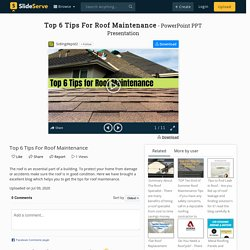 Top 6 Tips For Roof Maintenance PowerPoint Presentation, free download - ID:9995869