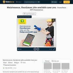 Maintenance, Handyman jobs available near you PowerPoint Presentation - ID:10156681