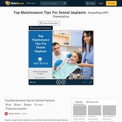 Top Maintenance Tips For Dental Implants