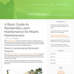 A Basic Guide to Residential Lawn Maintenance for Miami Homeowners