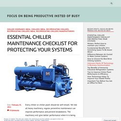 Essential Chiller Maintenance Checklist for protecting your system