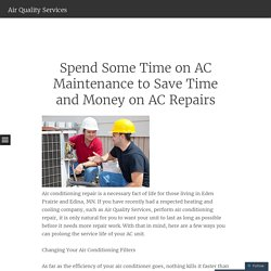 Spend Some Time on AC Maintenance to Save Time and Money on AC Repairs