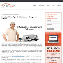 Benefits of Using Right Fleet Maintenance Management Software - Fleet Management Blog, Operation Tips and Educational ResourceFleet Management Blog, Operation Tips and Educational Resource