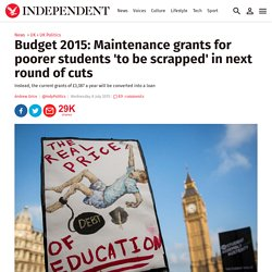 Budget 2015: Maintenance grants for poorer students 'to be scrapped' in next round of cuts