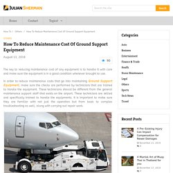 How To Reduce Maintenance Cost Of Ground Support Equipment