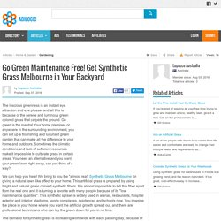 Go Green Maintenance Free! Get Synthetic Grass Melbourne in Your Backyard