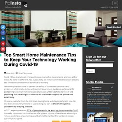 Top Smart Home Maintenance Tips to Keep Your Technology Working During Covid-19