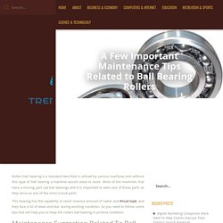 A Few Important Maintenance Tips Related to Ball Bearing Rollers - Trendscape