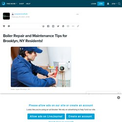 Boiler Repair and Maintenance Tips for Brooklyn, NY Residents!: vvoyservicehub — LiveJournal