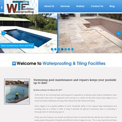 Swimming pool maintenance and repairs keeps your poolside up to date