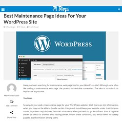 Best Maintenance Page Ideas For Your WordPress Site – Piblog