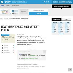 How to Maintenance mode without plug-in - 660+ WordPress Snippets, Code, Hacks, for your theme, blog