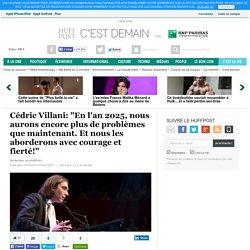 """Cédric Villani: """"En l'an 2025, nous aurons encore plus de problèmes que maintenant. Et nous les aborderons avec courage et fierté!"""""""