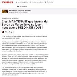 C'est MAINTENANT que l'avenir du Savon de Marseille va se jouer, nous avons BESOIN DE VOUS