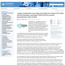 «Agissez maintenant» pour aider et protéger les victimes de la traite des êtres humains, encourage l'ONU lors de la Journée internationale contre le fléau