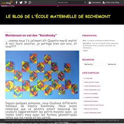 """Maintenant on est des """"Kandinsky"""" - Le blog de ecolematernellederichemont"""