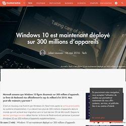 Windows 10 est maintenant déployé sur 300 millions d'appareils - Tech