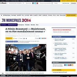 A Hénin-Beaumont: «Maintenant, on va être mondialement connus»