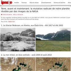 Terre, avant et maintenant: la mutation radicale de notre planète révélée par des images de la NASA