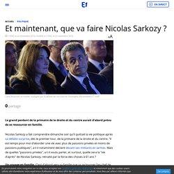 Et maintenant, que va faire Nicolas Sarkozy ?