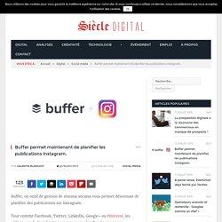 Buffer permet maintenant de planifier les publications Instagram.