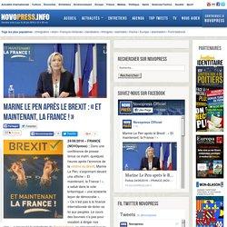 Marine Le Pen après le Brexit : « Et maintenant, la France ! » -