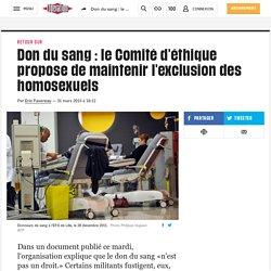 Don du sang : le Comité d'éthique propose de maintenir l'exclusion des homosexuels
