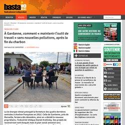 11 nov. 2020 À Gardanne, comment « maintenir l'outil de travail » sans nouvelles pollutions, après la fin du charbon