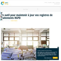 Un outil pour maintenir à jour vos registres de traitements RGPD - The official voice of the Obeo experts
