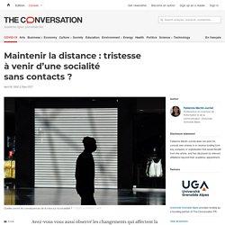 Maintenir ladistance: tristesse àvenir d'unesocialité sanscontacts?