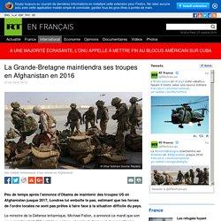 La Grande-Bretagne maintiendra ses troupes en Afghanistan en 2016