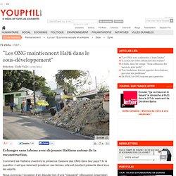"""""""Les ONG maintiennent Haïti dans le sous-développement"""""""