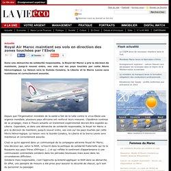 Royal Air Maroc maintient ses vols en direction des zones touchées par l'Ebola