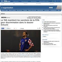Le TAS maintient les sanctions de la FIFA pour discrimination dans le dossier Šimunić