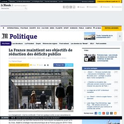La France maintient ses objectifs de réduction des déficits publics