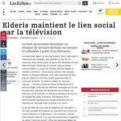 Elderis maintient le lien social par la télévision, Santé social : le défi du maintien à domicile des seniors