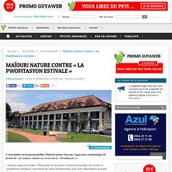 Maïouri nature contre « La Pwofitasyon estivale »