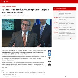 3e lien : le maire Labeaume promet un plan d'ici trois semaines