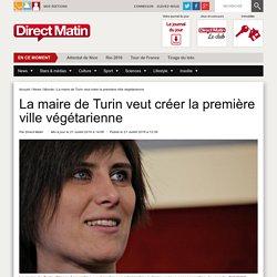 La maire de Turin veut créer la première ville végétarienne