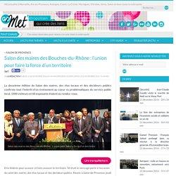 Salon des maires des Bouches-du-Rhône : l'union pour faire la force d'un territoire