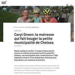 Caryl Green: la mairesse qui fait bouger la petite municipalité de Chelsea