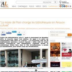 """""""La mairie de Paris change les bibliothèques en Amazon culturel"""""""