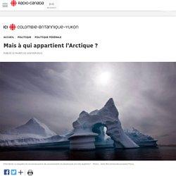 Mais à qui appartient l'Arctique ?