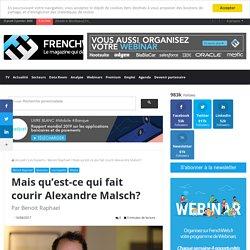 Mais qu'est-ce qui fait courir Alexandre Malsch?