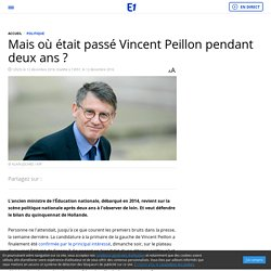 Mais où était passé Vincent Peillon pendant deux ans ?
