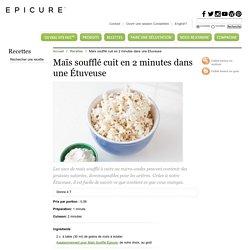 Maïs soufflé cuit en 2 minutes dans une Étuveuse