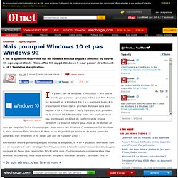 Mais pourquoi Windows 10 et pas Windows 9?